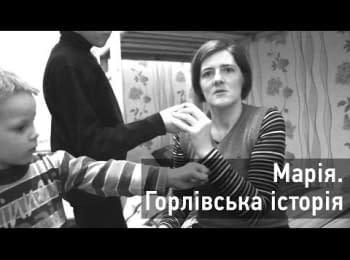 Maria. Story of Horlivka