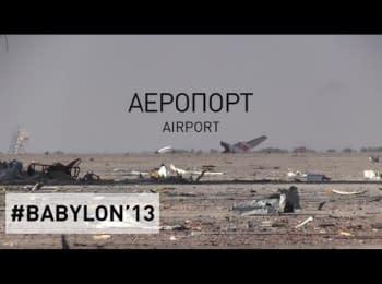 Three days at the Donetsk airport. BABYLON'13