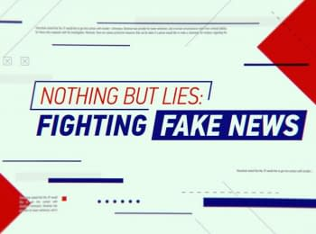 Nothing but Lies: Fighting Fake News